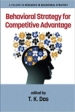 Behavioral Strategy for Competitive Advantage (Research in Behavioral Strategy Book Series)