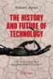 The History and Future of Technology: Can Technology Save Humanity from Extinction?
