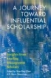 A Journey Toward Influential Scholarship: Insights from Leading Management Scholars