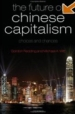 The Future of Chinese Capitalism: Choices and Chances