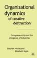 Organizational Dynamics of Creative Destruction