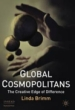Global Cosmopolitans: The Creative Edge of Difference