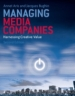 Managing Media Companies: Harnessing Creative Value