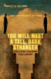 You Will Meet a Tall Dark Stranger: Executive Coaching Challenges