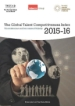 The Global Talent Competitiveness Index Talent Attraction and International Mobility 2015-2016