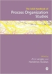 Sage Handbook of Process Organization Studies