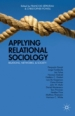Applying Relational Sociology : Relations, Networks, and Society