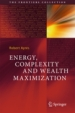 Energy, Complexity and Wealth Maximization