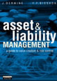 Asset & Liability Management - A Guide to Value Creation and Risk Control