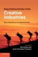 Negotiating Values in the Creative Industries: Fairs, Festivals and other Competitive Events