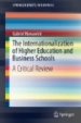 The Internationalization of Higher Education and Business Schools: A Critical Review