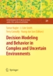 Decision Modeling in Uncertain and Complex Environments