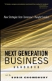 Next Generation Business Handbook. New Strategies from Tomorrow's Thought Leaders