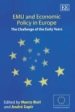 EMU and Ecopnomic Policy in Europe: The Challenge of the Early Years