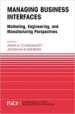 Managing Business Interfaces: Marketing, Engineering, and Manufacturing Perspectives