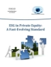 ESG in Private Equity: A Fast - Evolving Standard