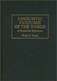 Linguistic Cultures of the World - A Statistical Reference - Vol 2