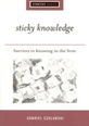 Sticky Knowledge : Barriers to Knowing in the Firm