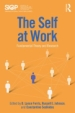 The Self at Work: Fundamental Theory and Research (Organizational Frontiers Series of the Society for Industrial and Organizational Psychology)