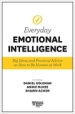 Everyday Emotional Intelligence: Big Ideas and Practical Advice on How to Be Human at Work